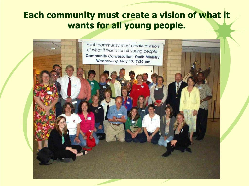Each community must create a vision of what it wants for all young people.