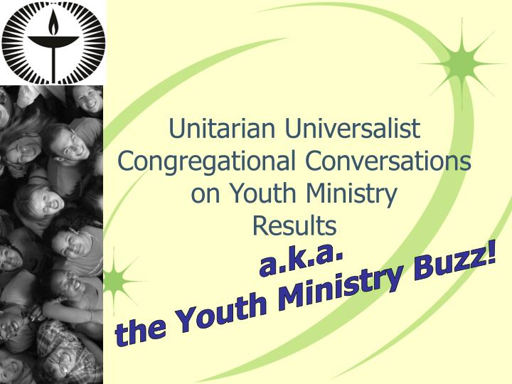 Unitarian universalist congregational conversations on youth ministry results