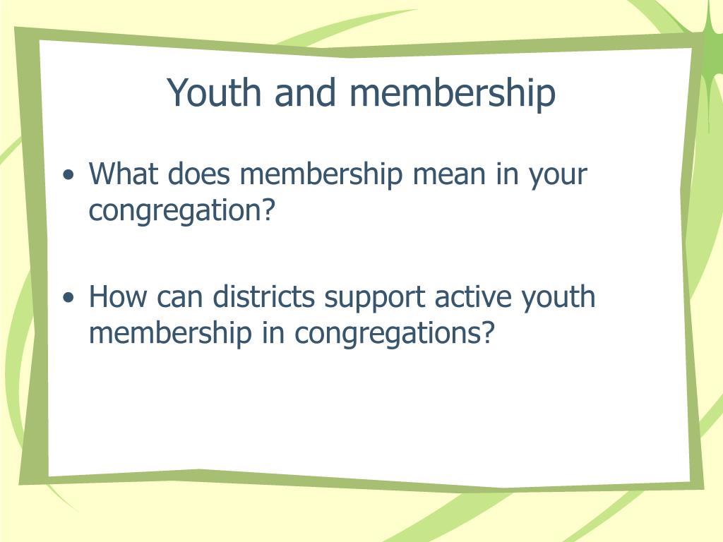 Youth and membership