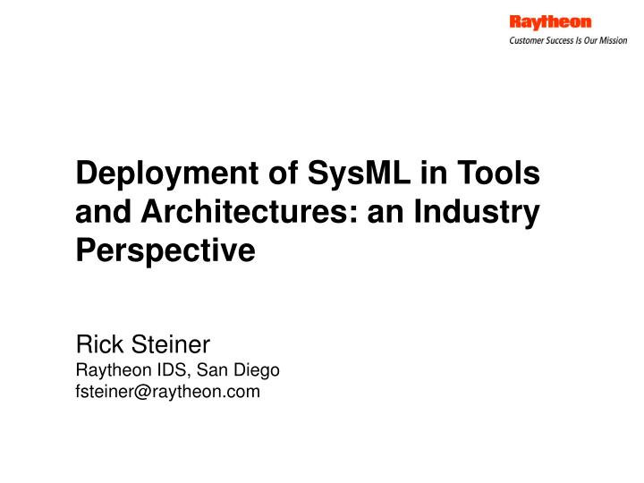 Deployment of sysml in tools and architectures an industry perspective l.jpg