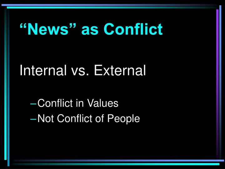 """""""News"""" as Conflict"""