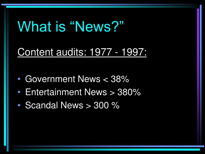 """What is """"News?"""""""