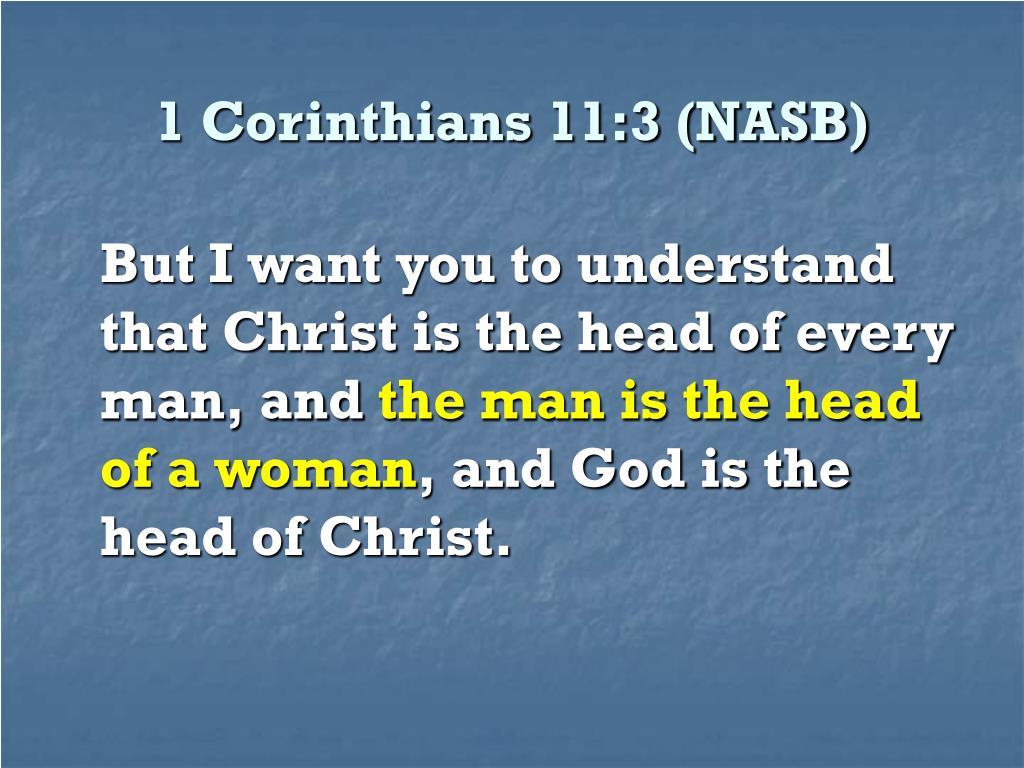 1 Corinthians 11:3 (NASB)