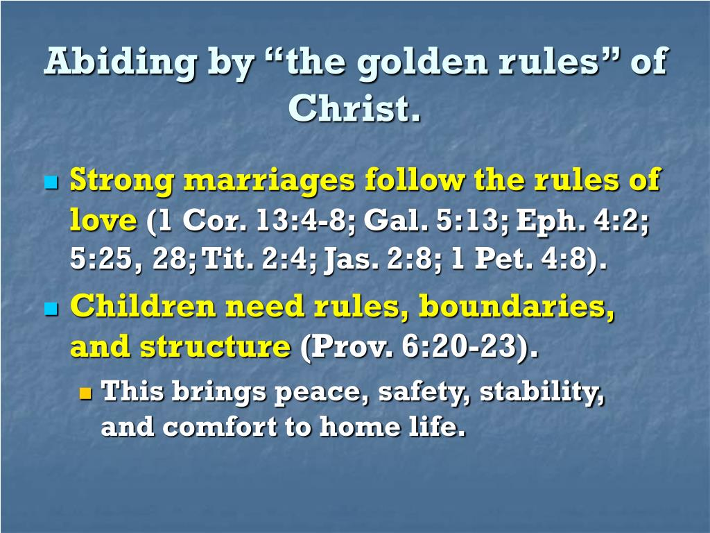 "Abiding by ""the golden rules"" of Christ."