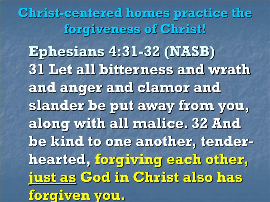 Christ-centered homes practice the forgiveness of Christ!