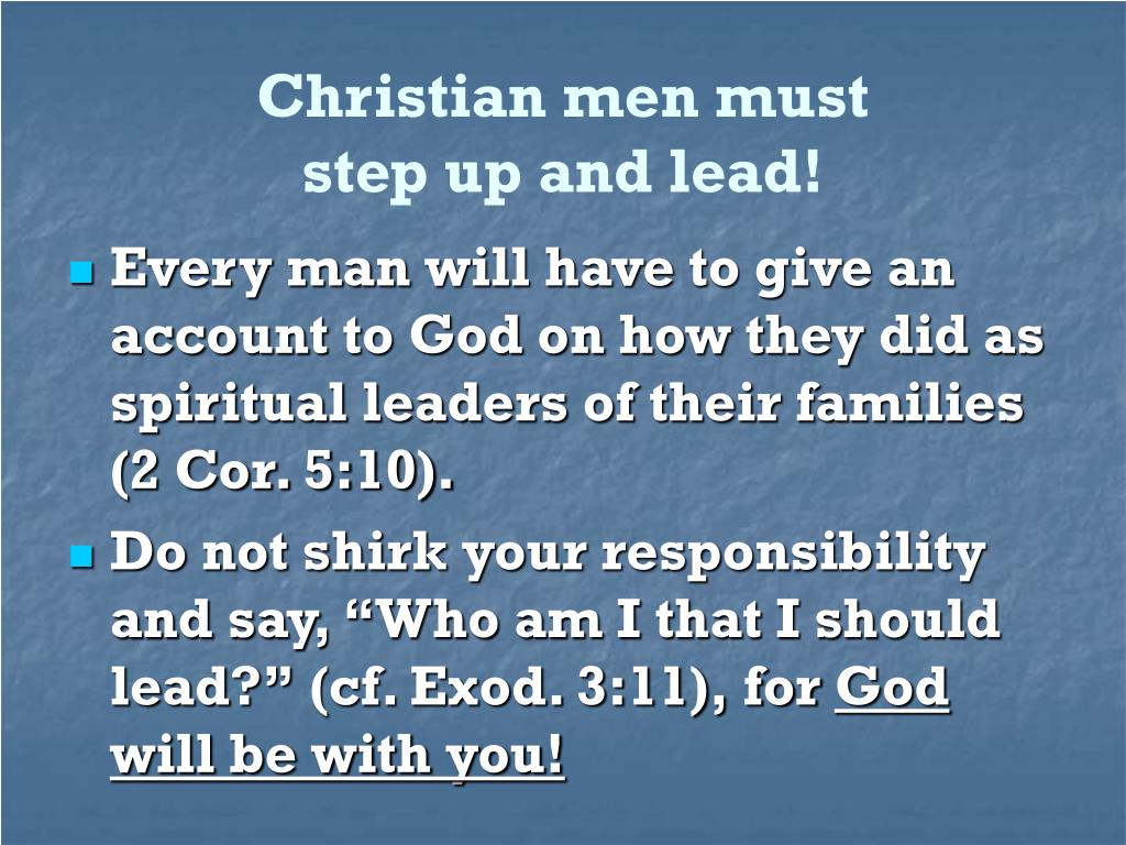 Christian men must                         step up and lead!