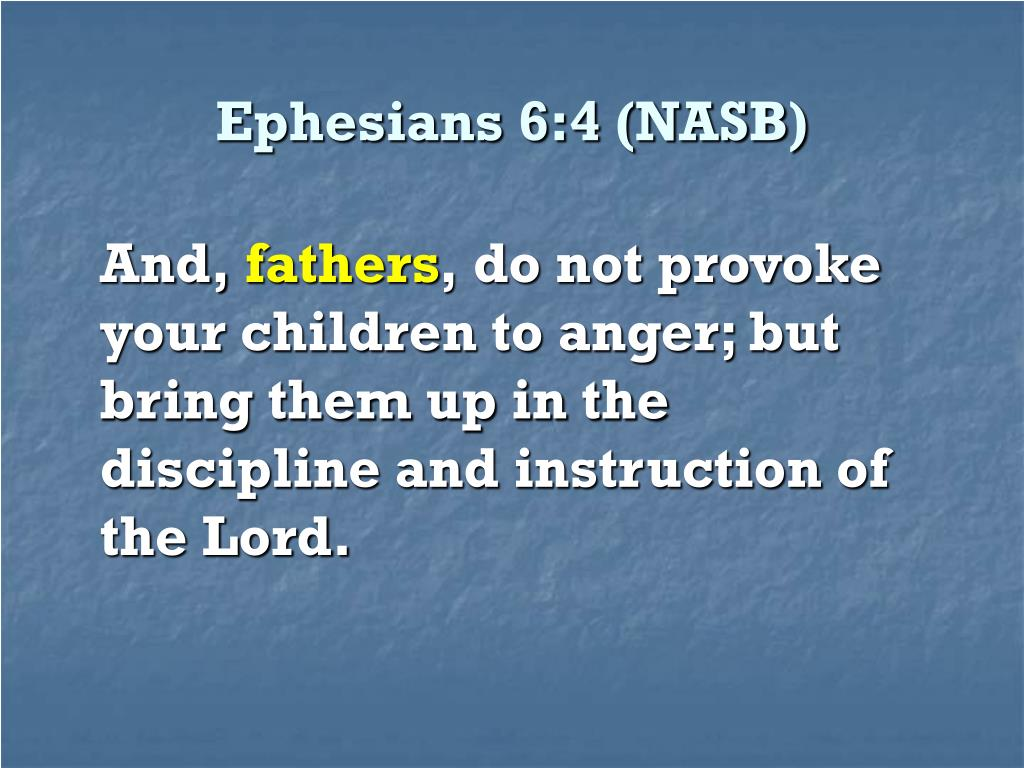 Ephesians 6:4 (NASB)