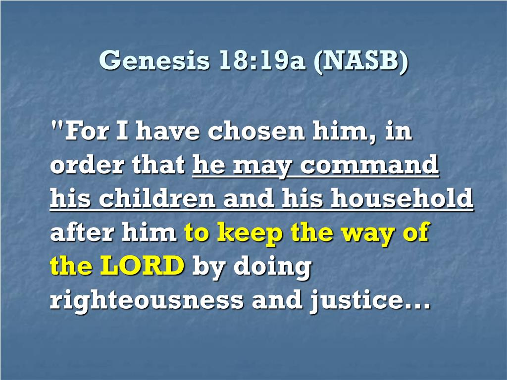 Genesis 18:19a (NASB)