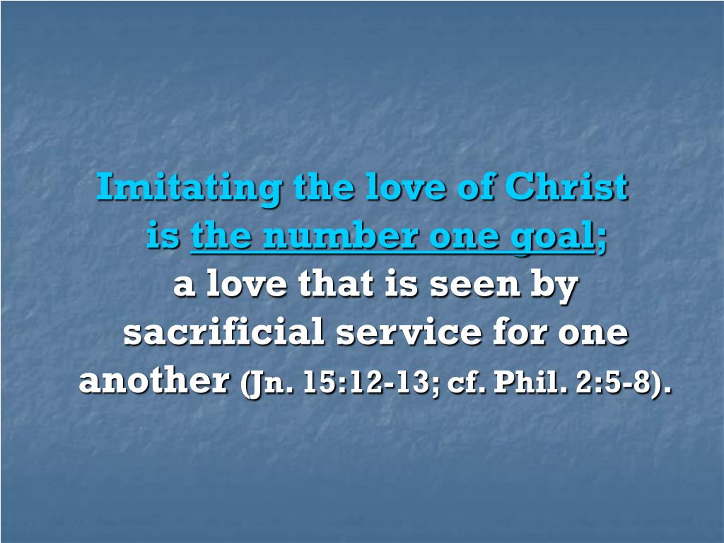 Imitating the love of Christ