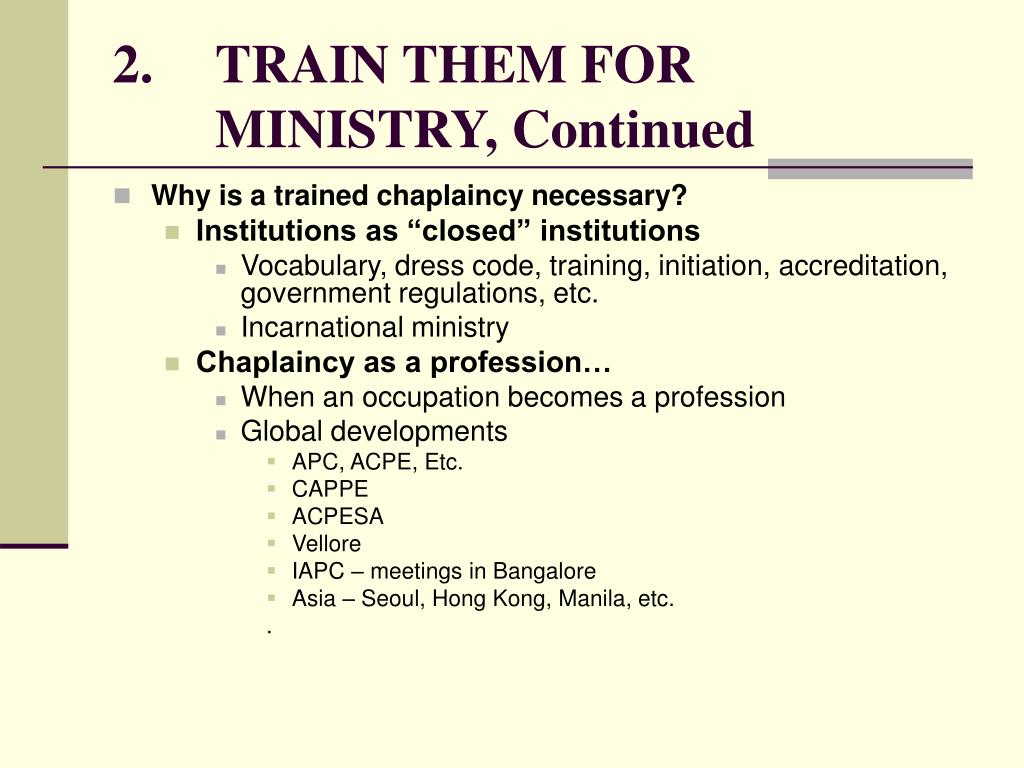 2.	TRAIN THEM FOR 	MINISTRY, Continued