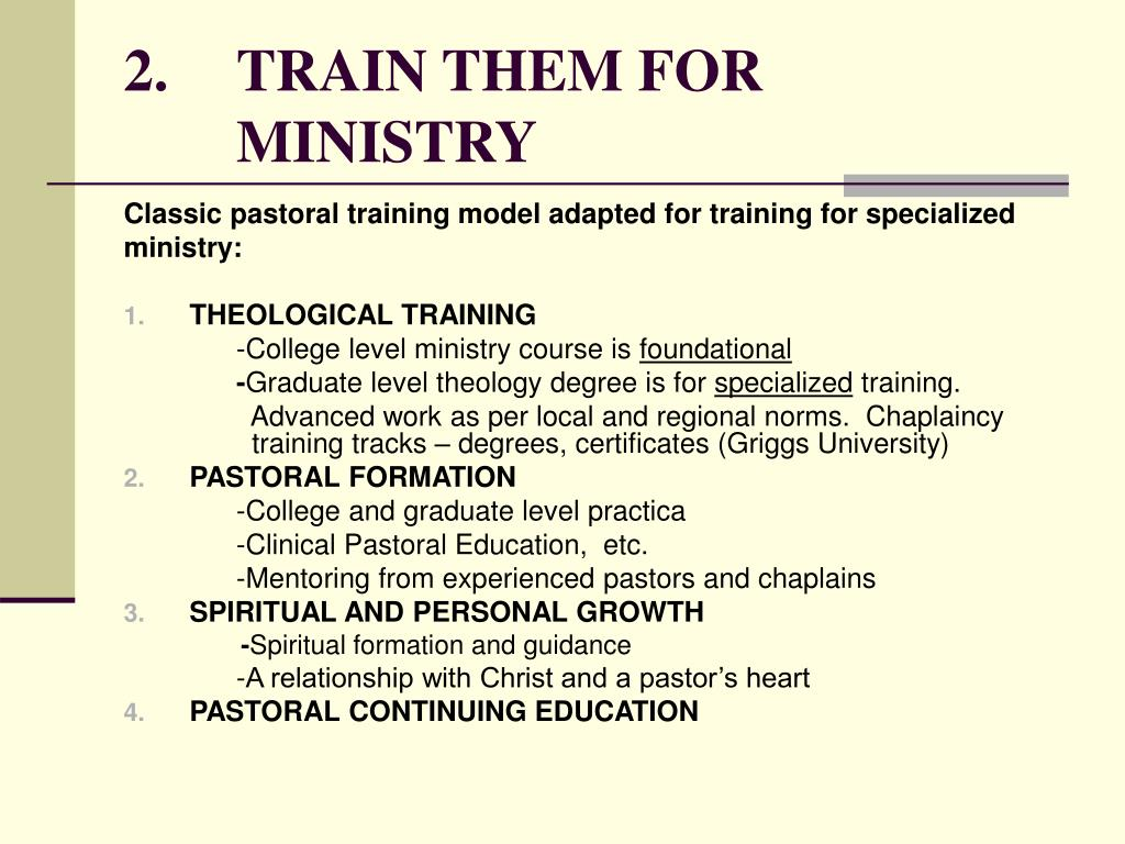 2.	TRAIN THEM FOR 	MINISTRY