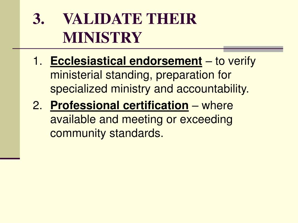 3.	VALIDATE THEIR 	MINISTRY