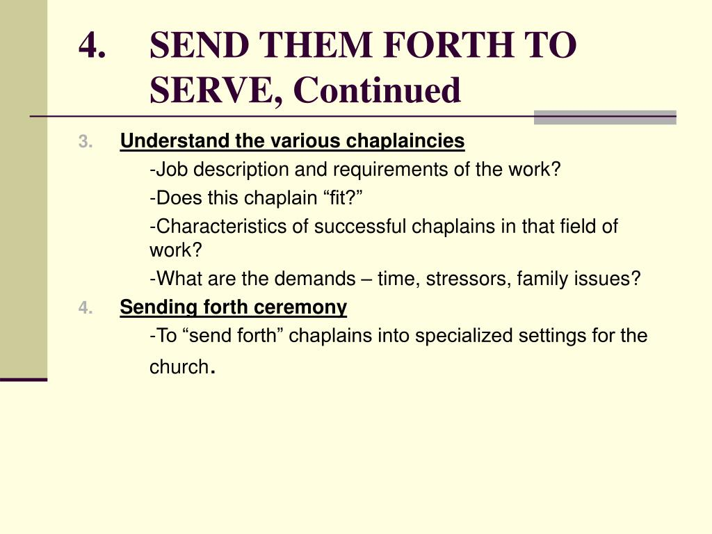 4.  	SEND THEM FORTH TO 	SERVE, Continued