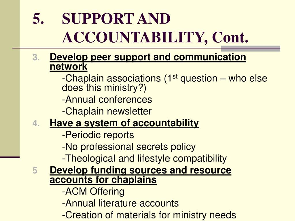 5.	SUPPORT AND 	ACCOUNTABILITY, Cont.