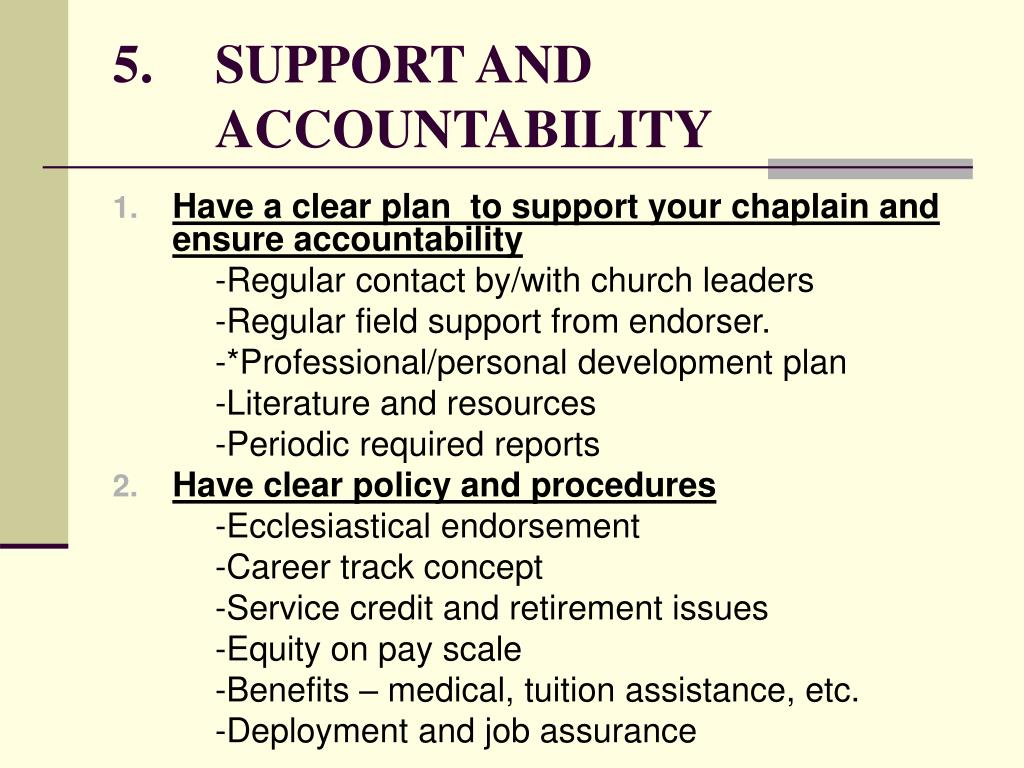 5.	SUPPORT AND 	ACCOUNTABILITY