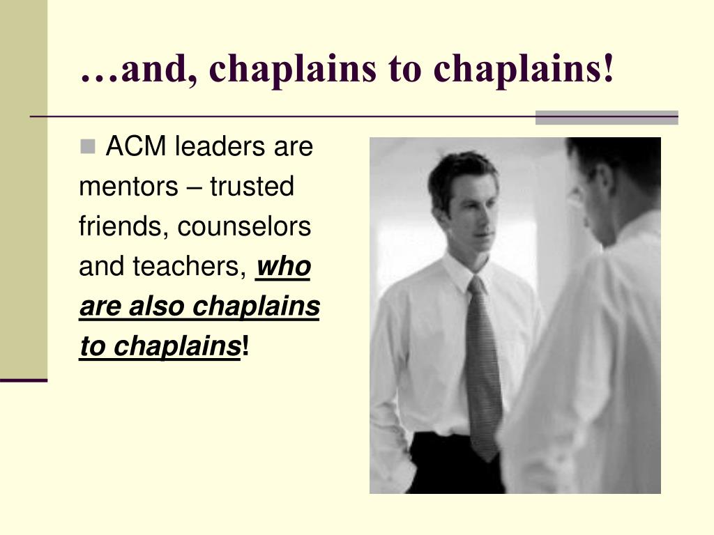 …and, chaplains to chaplains!