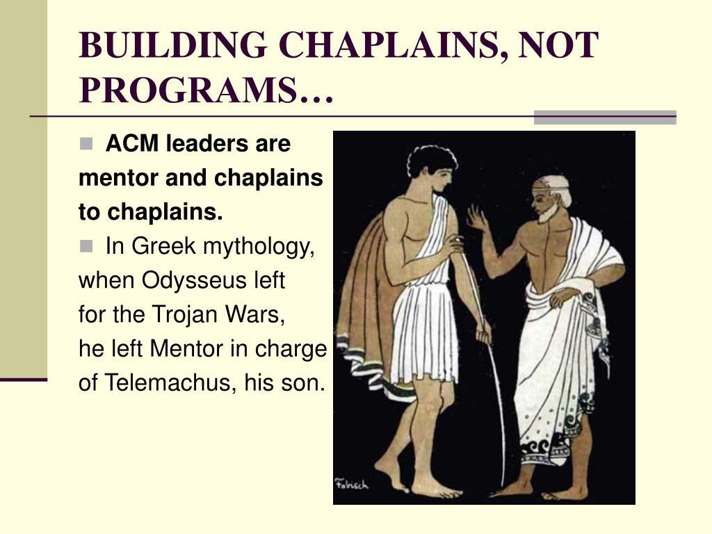 BUILDING CHAPLAINS, NOT PROGRAMS…