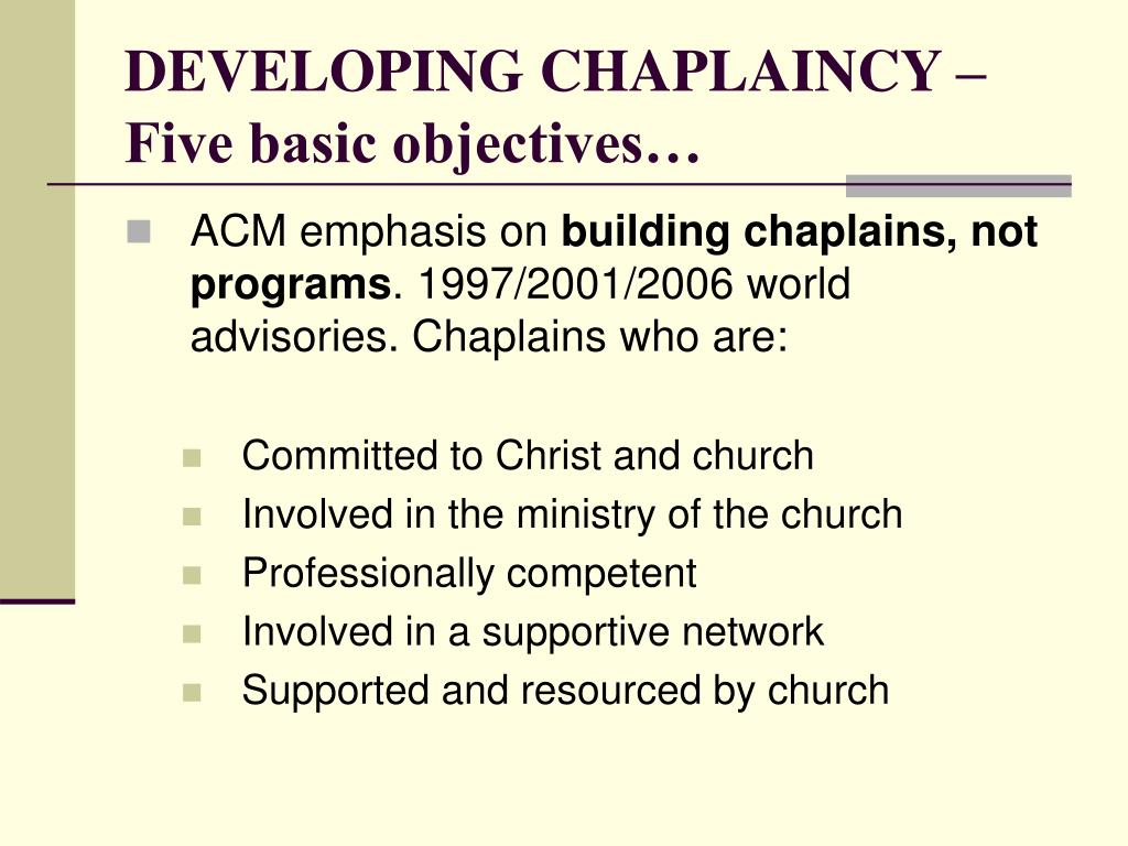 DEVELOPING CHAPLAINCY – Five basic objectives…