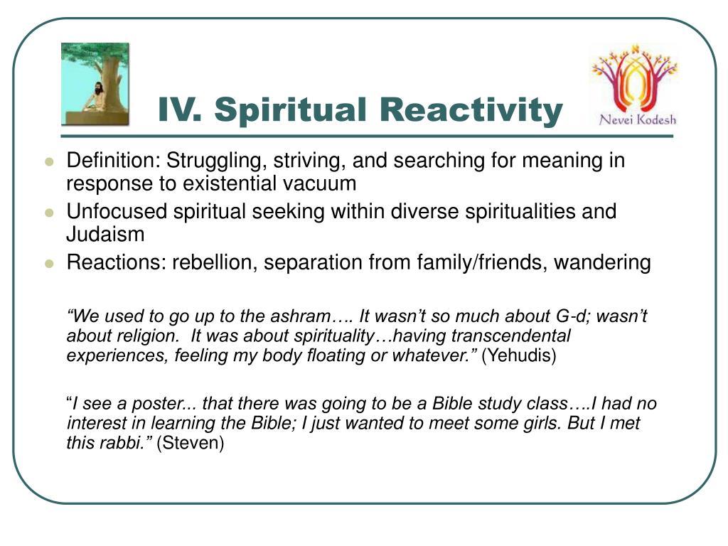 IV. Spiritual Reactivity