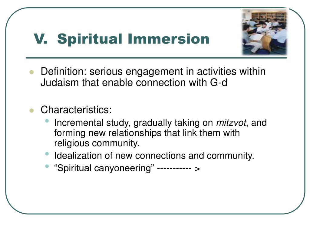 V.  Spiritual Immersion