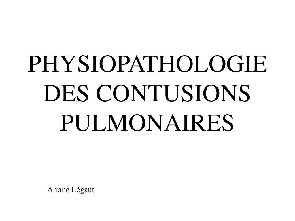 PHYSIOPATHOLOGIE DES CONTUSIONS PULMONAIRES