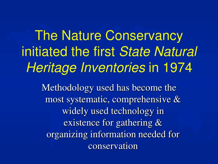 The Nature Conservancy initiated the first