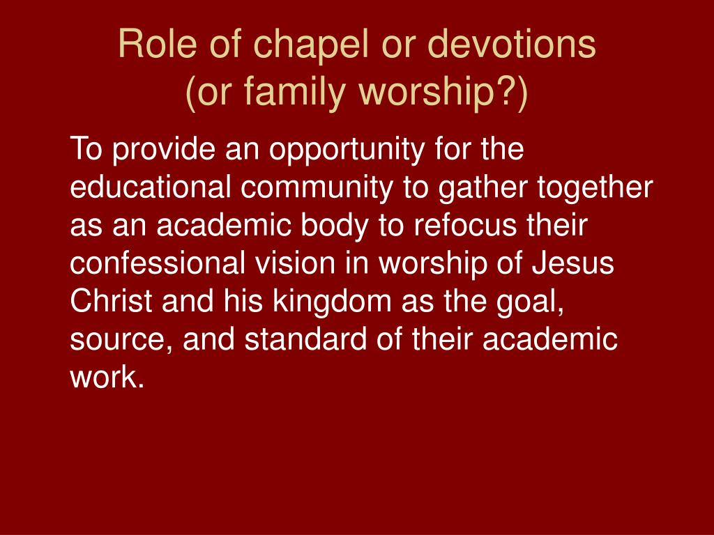 Role of chapel or devotions