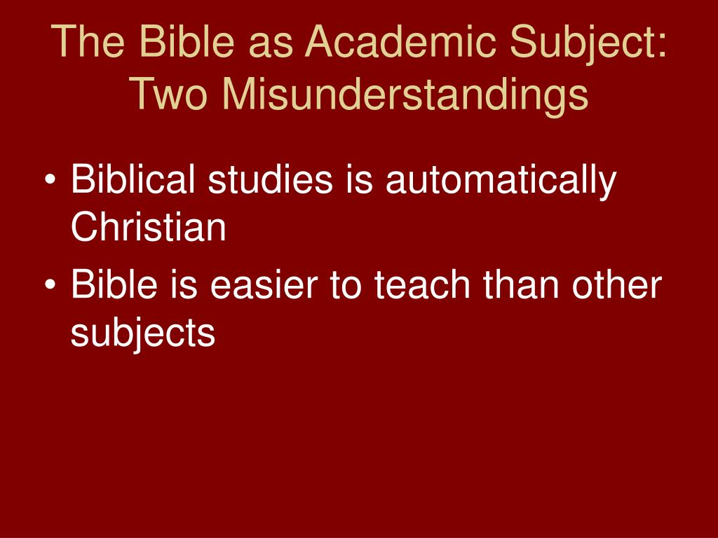 The Bible as Academic Subject: Two Misunderstandings