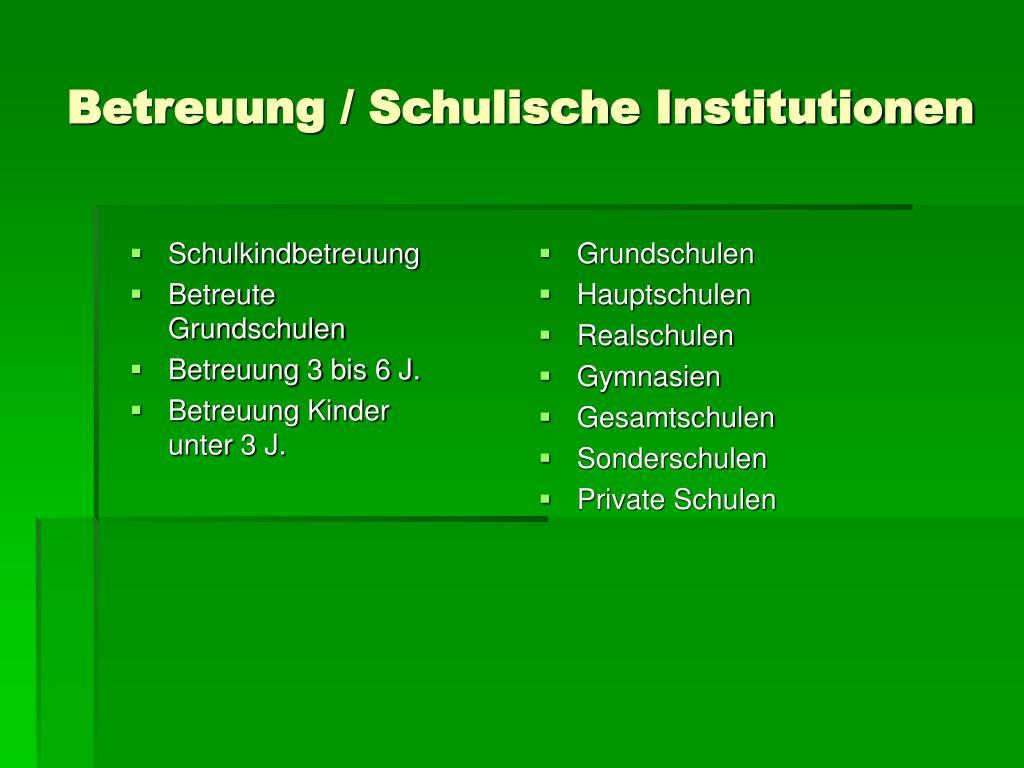 Betreuung / Schulische Institutionen