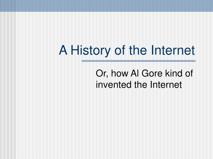 A history of the internet