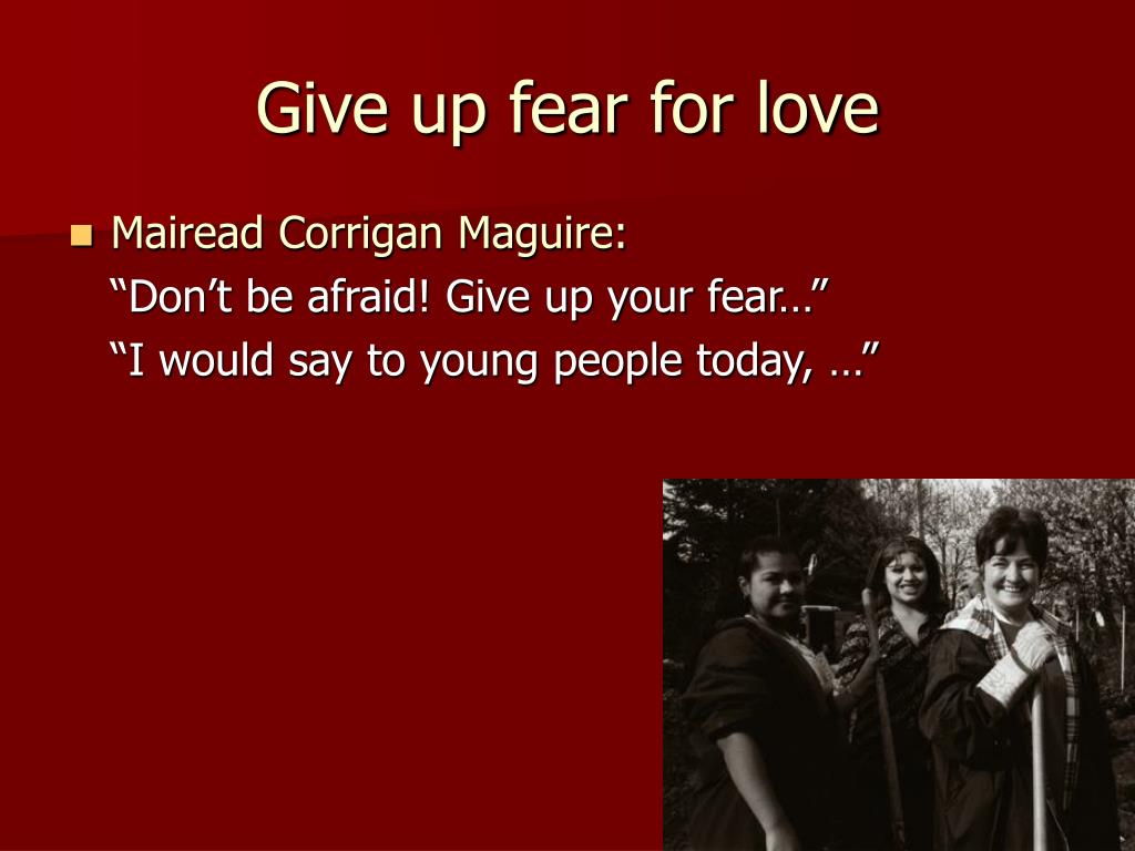 Give up fear for love