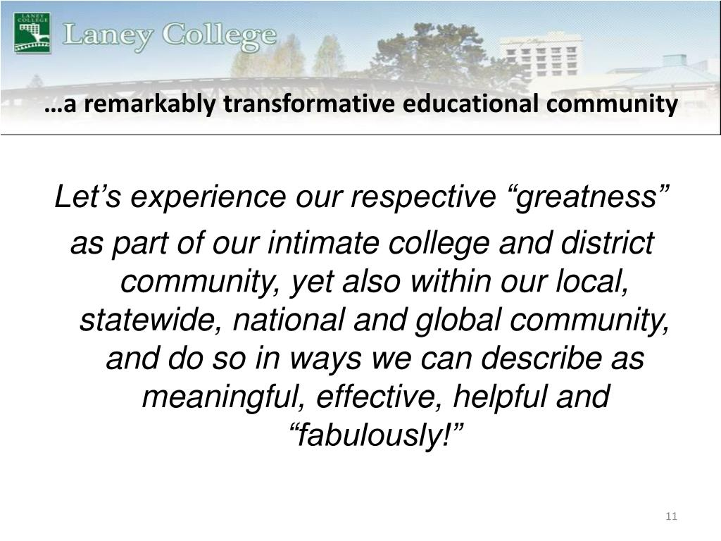 …a remarkably transformative educational community