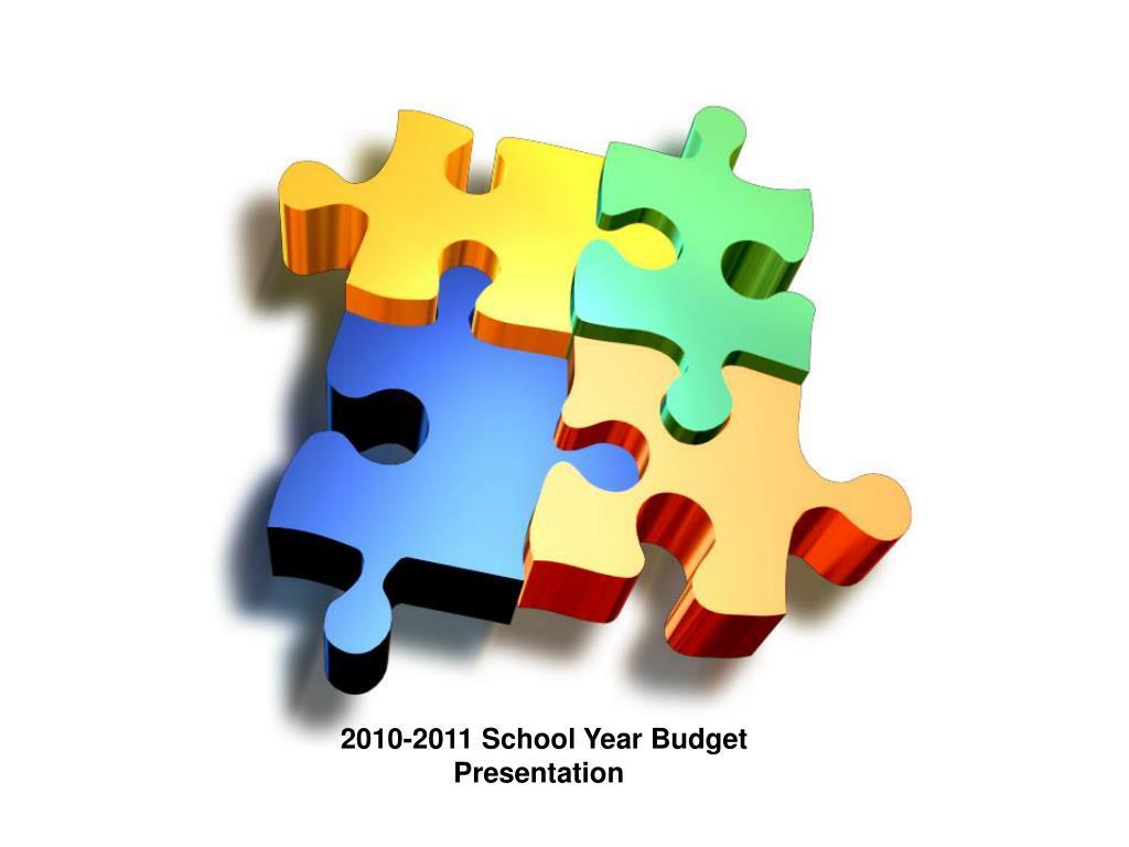 2010-2011 School Year Budget      Presentation