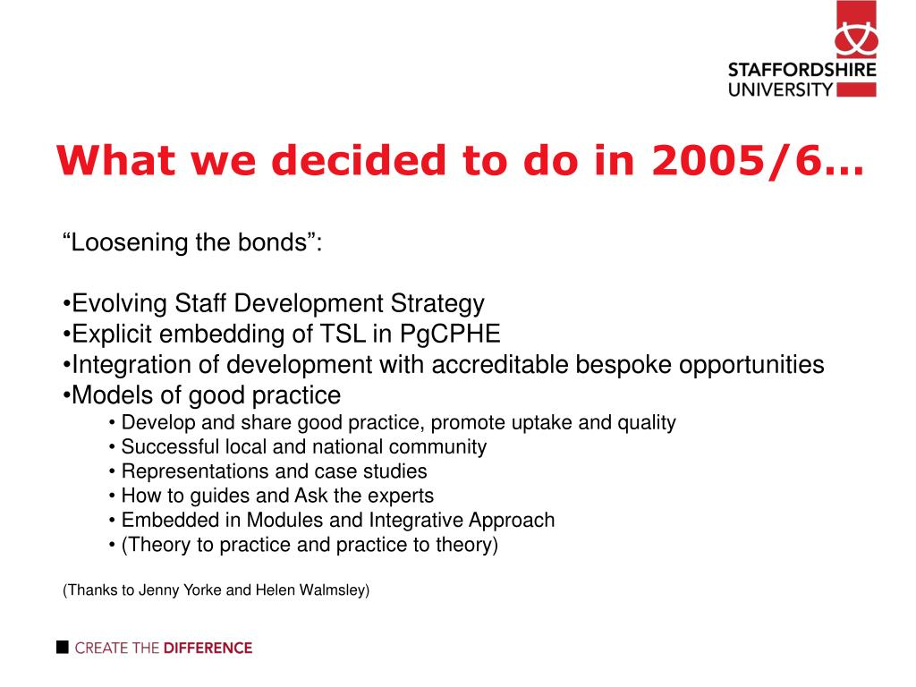 What we decided to do in 2005/6…