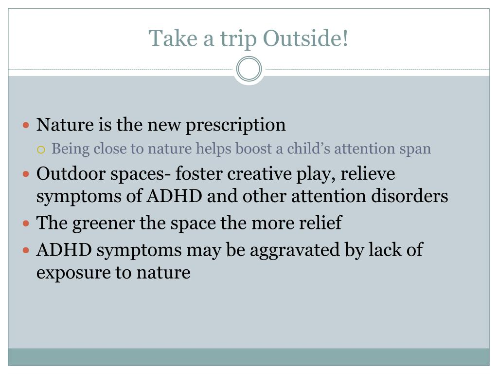 Take a trip Outside!