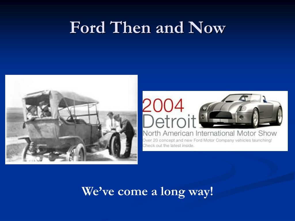 Ford Then and Now
