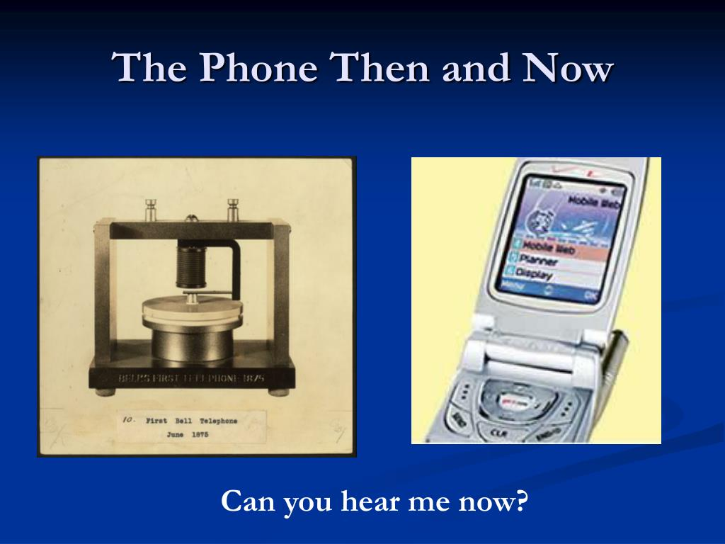 The Phone Then and Now