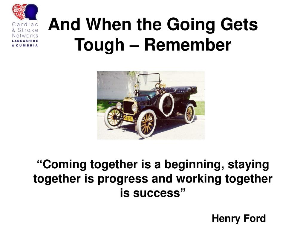 And When the Going Gets Tough – Remember