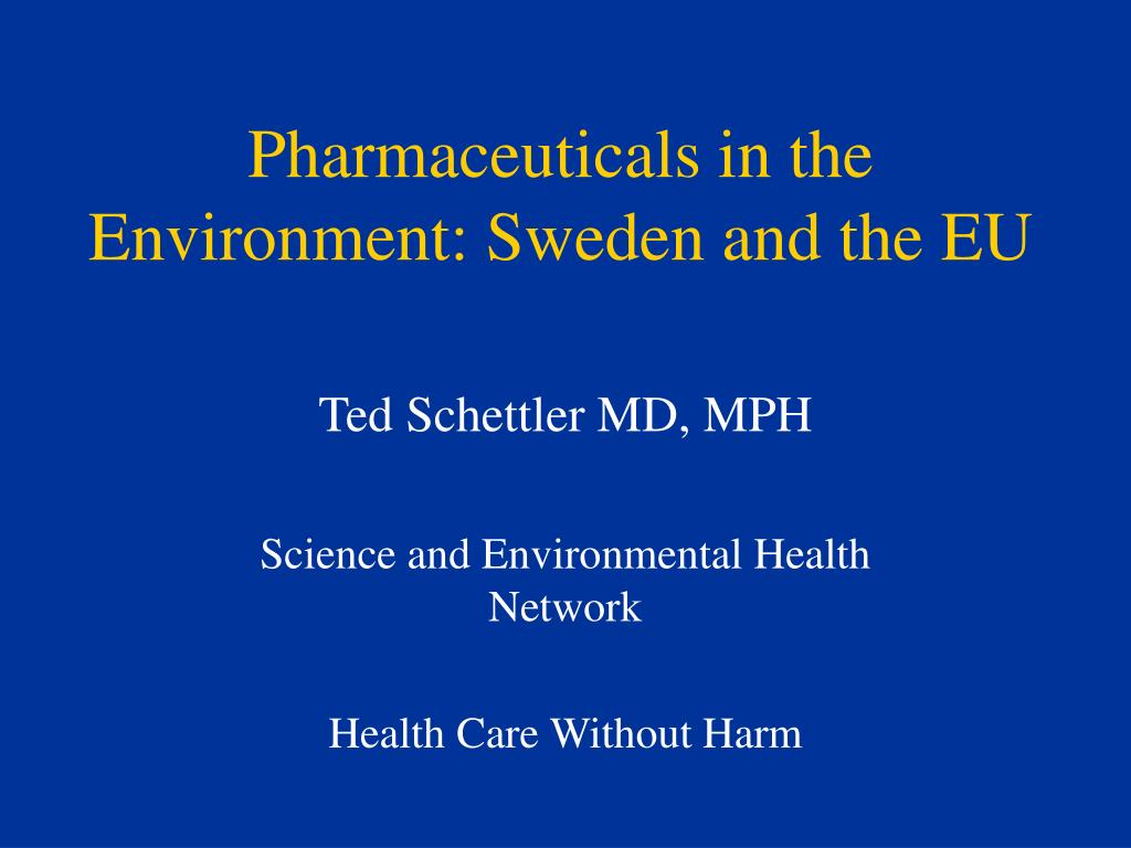 Pharmaceuticals in the Environment: Sweden and the EU