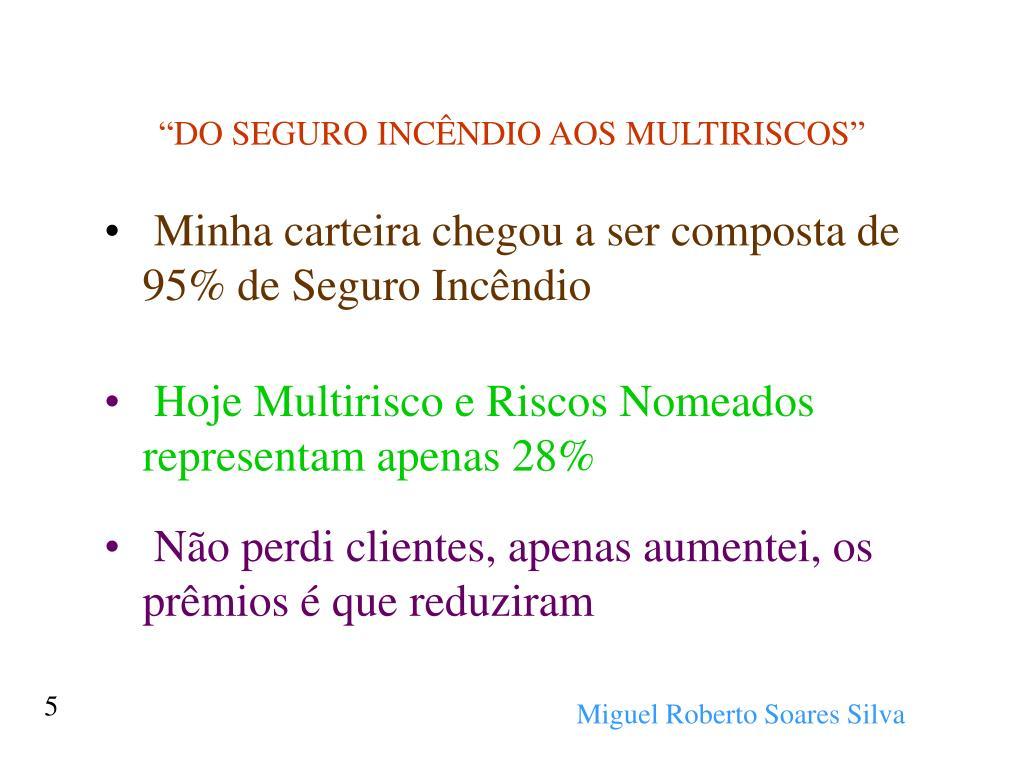 """DO SEGURO INCÊNDIO AOS MULTIRISCOS"""