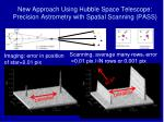 new approach using hubble space telescope precision astrometry with spatial scanning pass