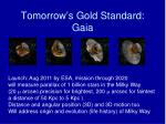 tomorrow s gold standard gaia