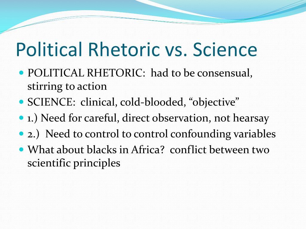 Political Rhetoric vs. Science