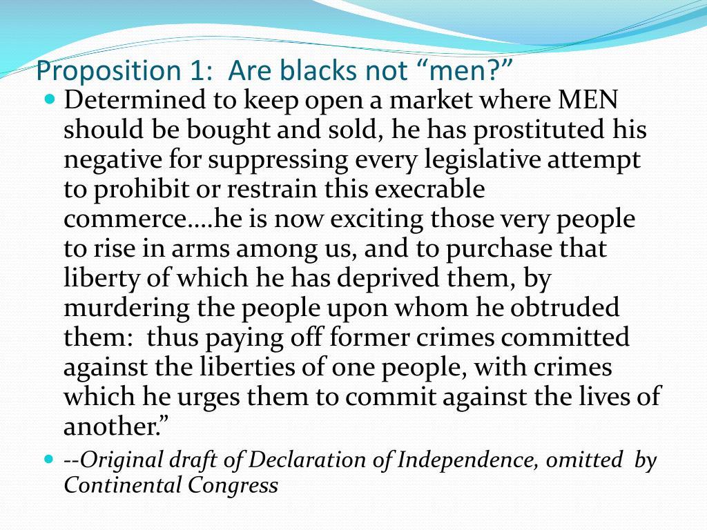 "Proposition 1:  Are blacks not ""men?"""