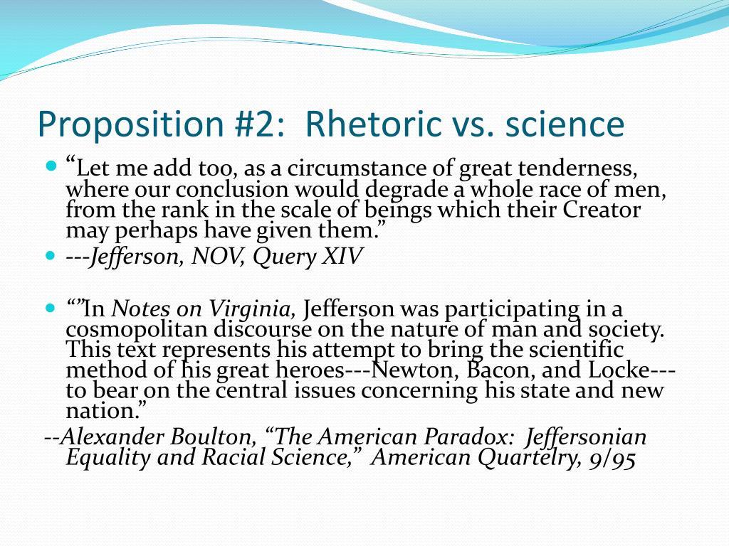 Proposition #2:  Rhetoric vs. science
