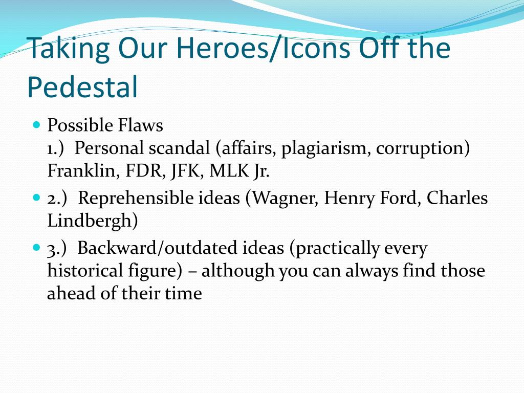 Taking Our Heroes/Icons Off the Pedestal