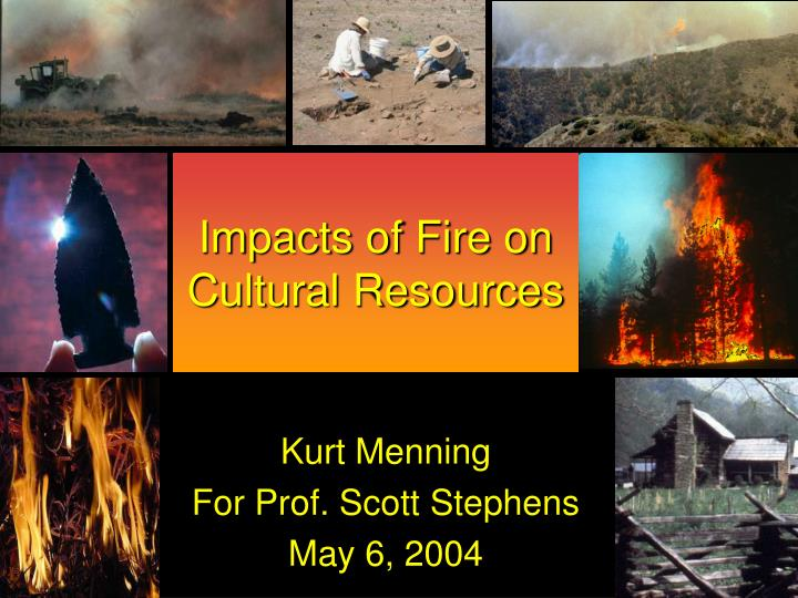 Impacts of fire on cultural resources