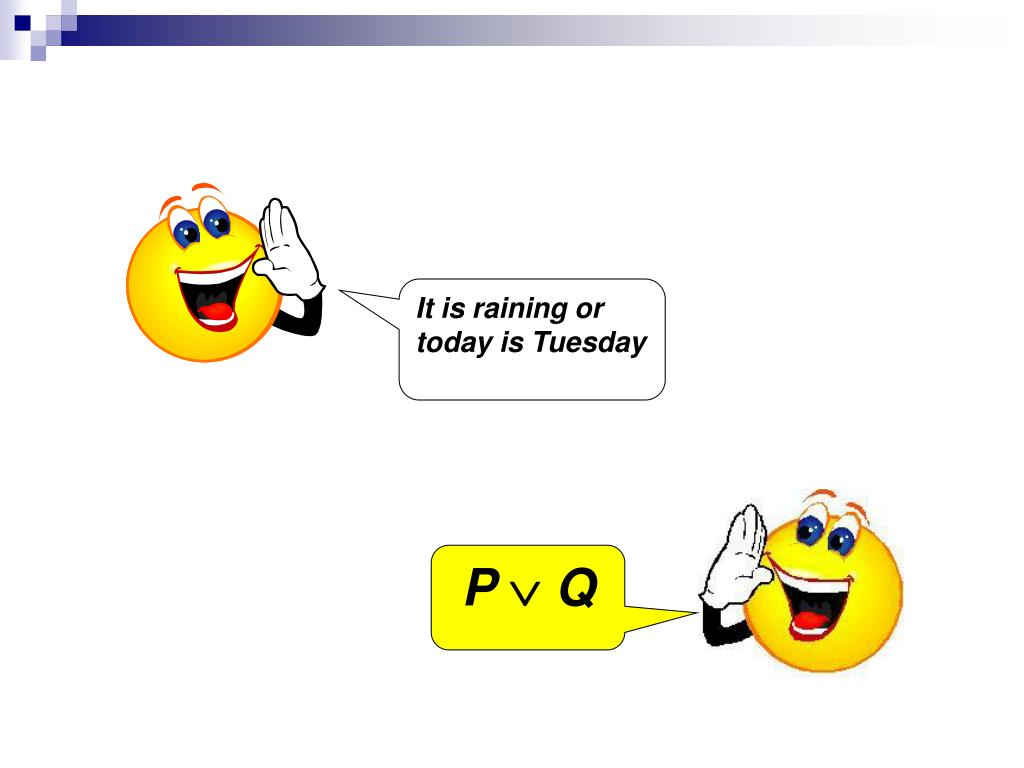 It is raining or today is Tuesday