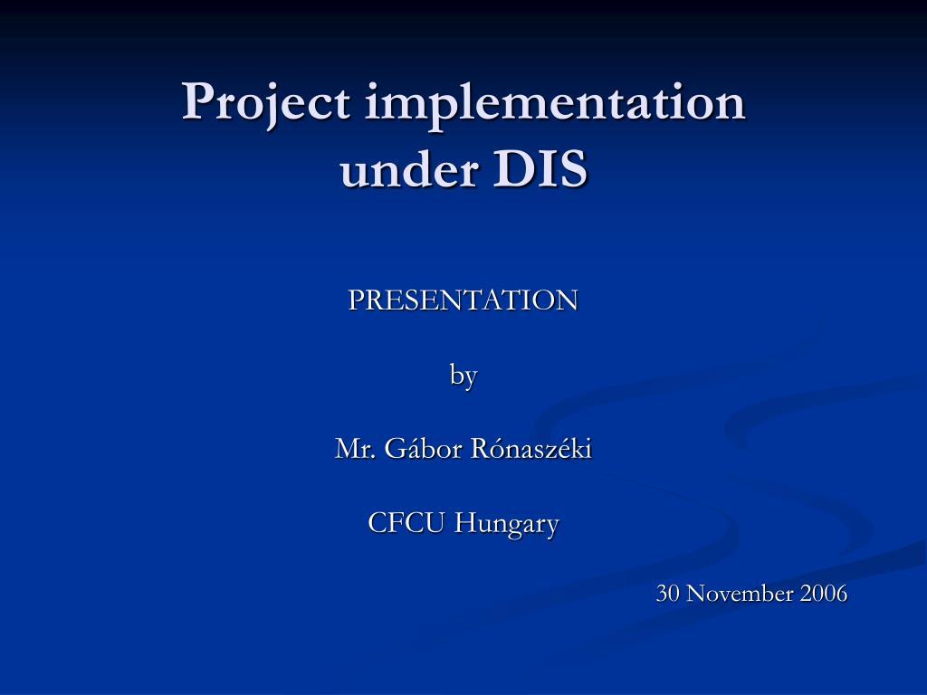 project implementation under dis