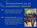 riconoscimenti per gli investimenti realizzati20
